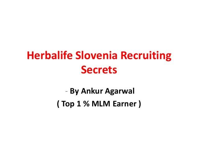 Herbalife Slovenia Recruiting           Secrets         - By Ankur Agarwal      ( Top 1 % MLM Earner )