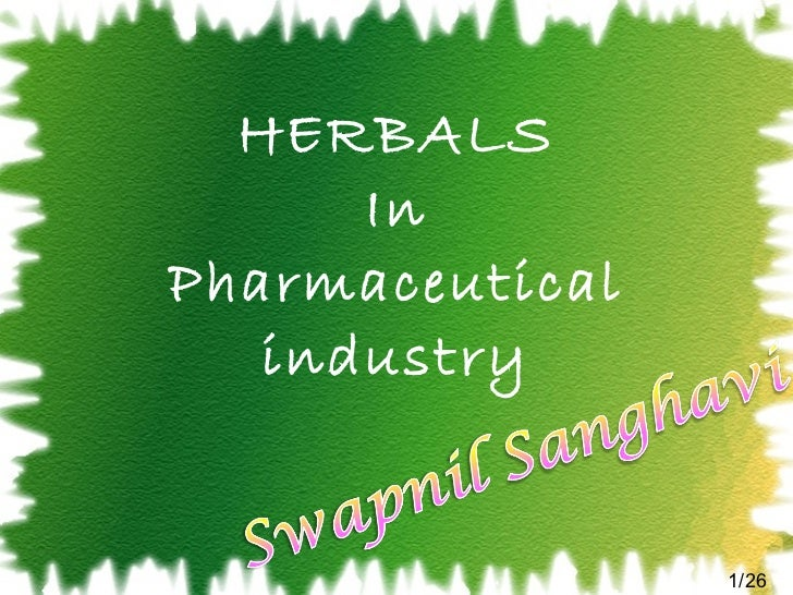 HERBALS In Pharmaceutical industry 1/26