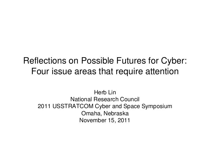 Reflections on Possible Futures for Cyber: Four issue areas that require attention                      Herb Lin          ...