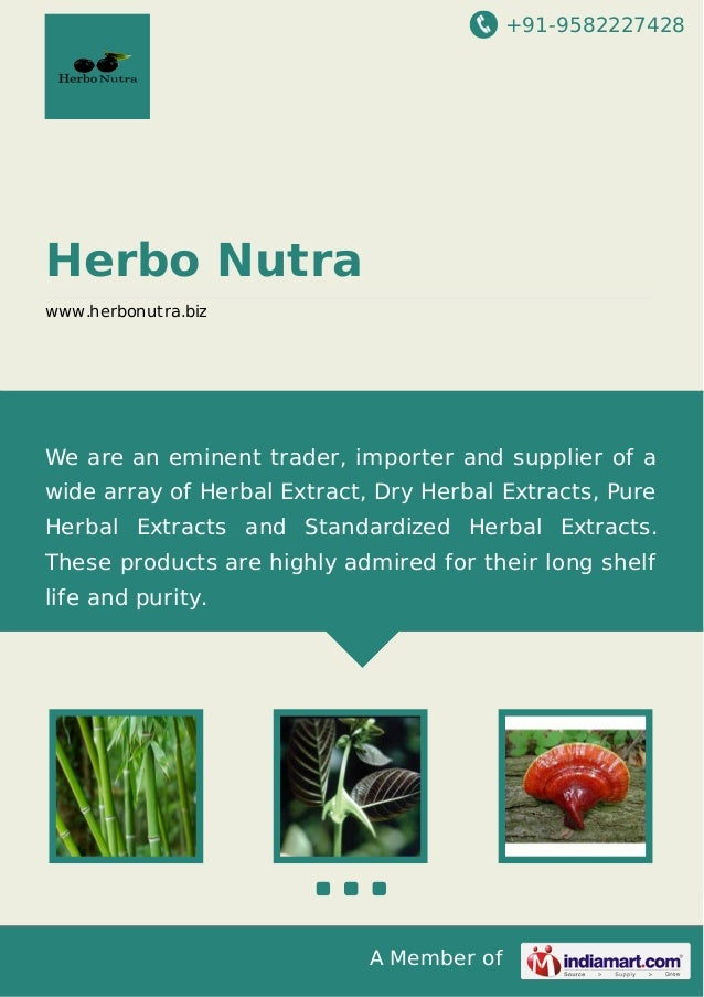+91-9582227428  Herbo Nutra www.herbonutra.biz  We are an eminent trader, importer and supplier of a wide array of Herbal ...