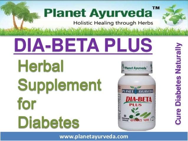 www.planetayurveda.com Herbal Supplement for Diabetes DIA-BETA PLUS CureDiabetesNaturally