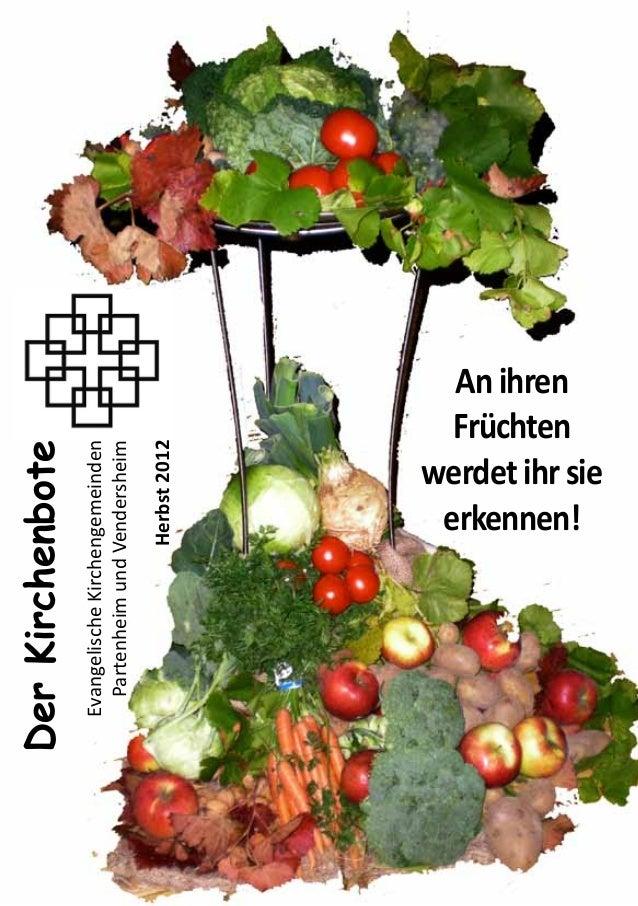 AnihrenFrüchtenwerdetihrsieerkennen!DerKirchenboteEvangelischeKirchengemeindenPartenheimundVendersheimHerbst2012