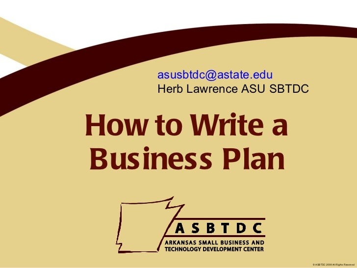 How to Write a Business Plan [email_address] Herb Lawrence ASU SBTDC