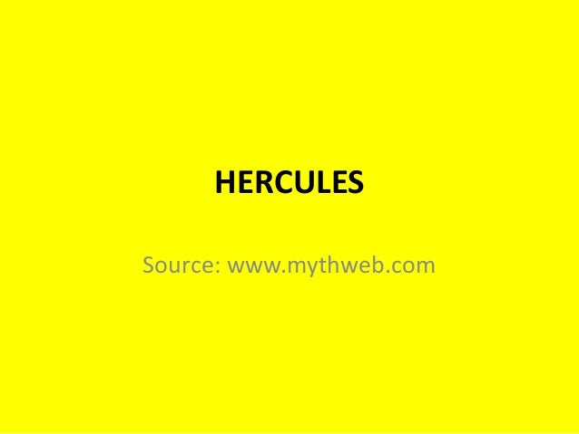 HERCULESSource: www.mythweb.com