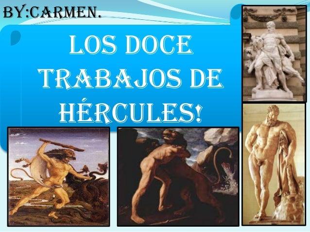 By:carmen.     Los doce   trabajos de    Hércules!