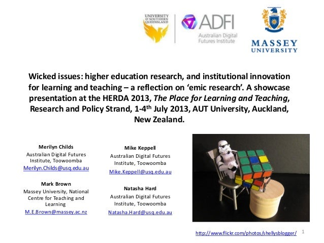 Wicked issues: higher education research, and institutional innovation for learning and teaching – a reflection on 'emic r...