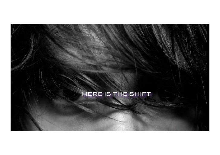 HERE IS THE SHIFT