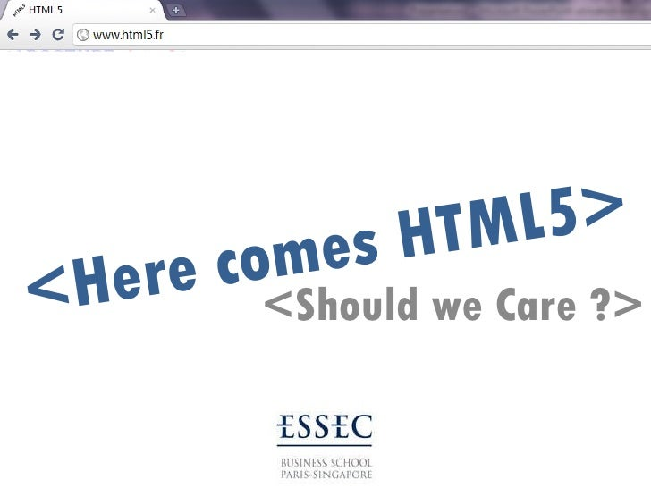 <Here comes HTML5> <Should we Care ?>