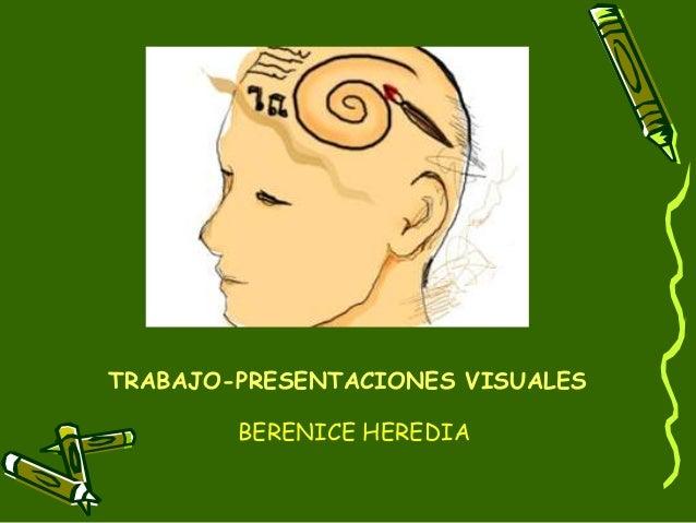 TRABAJO-PRESENTACIONES VISUALES BERENICE HEREDIA