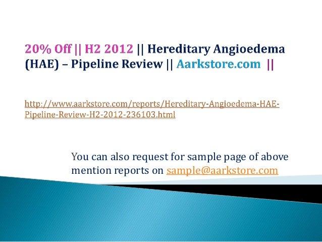 Hereditary angioedema (hae) – pipeline review, h2 2012