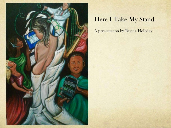 Here I Take My Stand.A presentation by Regina Holliday