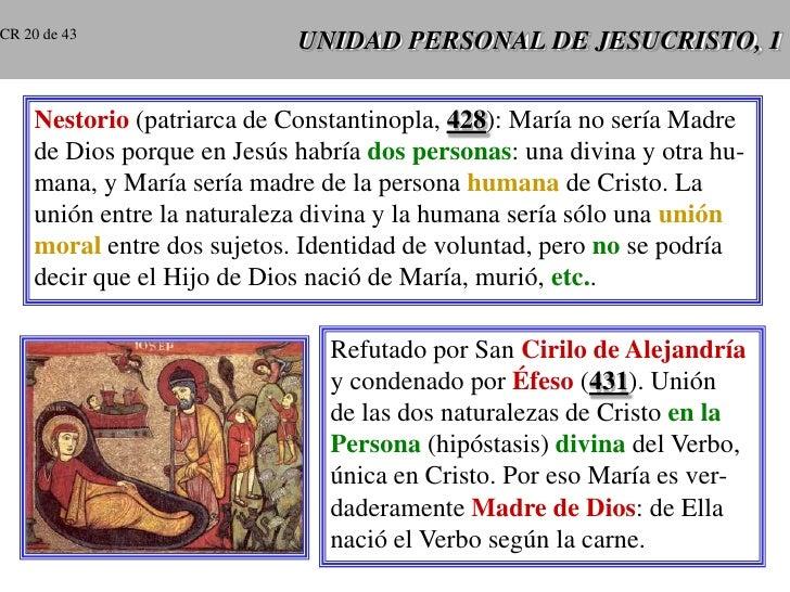 CR 20 de 43                             UNIDAD PERSONAL DE JESUCRISTO, 1       Nestorio (patriarca de Constantinopla, 428)...