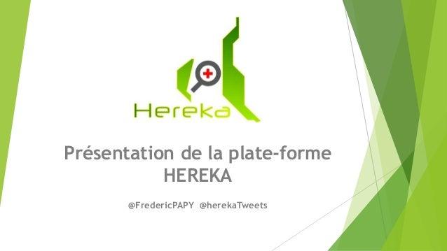 Présentation de la plate-forme HEREKA @FredericPAPY @herekaTweets