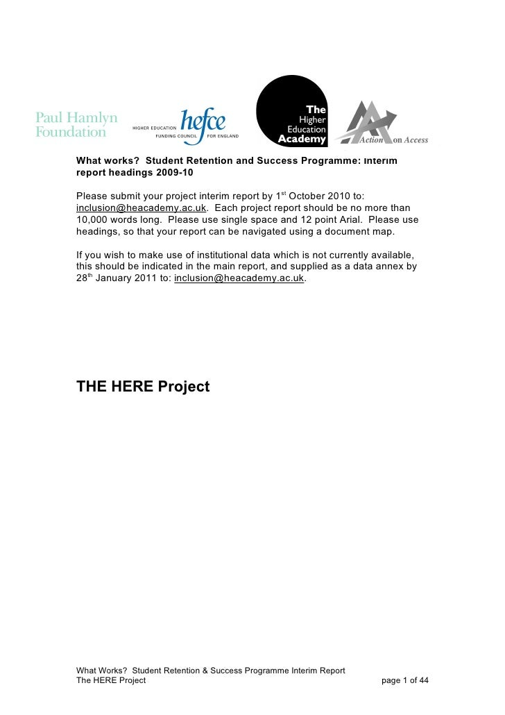 What works? Student Retention and Success Programme: Interimreport headings 2009-10Please submit your project interim repo...