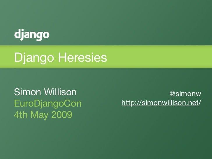 Django Heresies