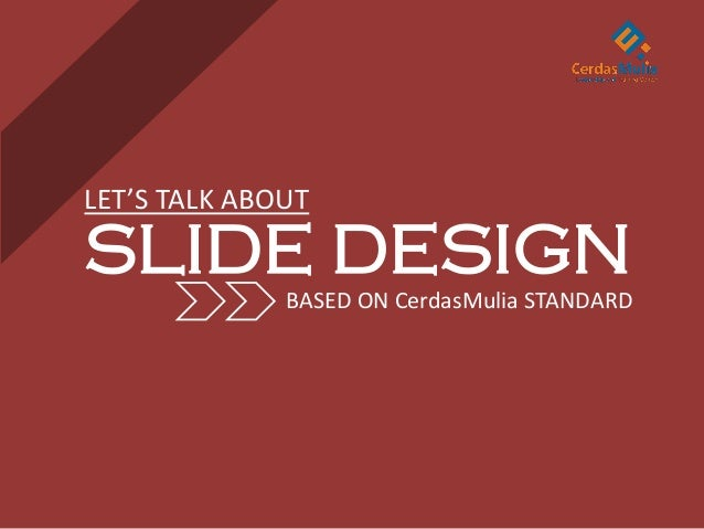 Let's Talk About SLIDE DESIGN