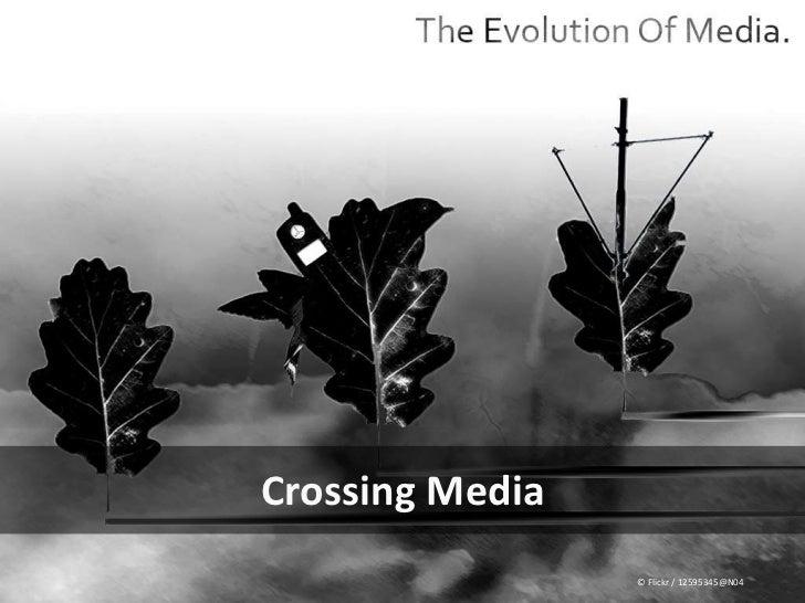 Crossing Media © Flickr / 12595345@N04