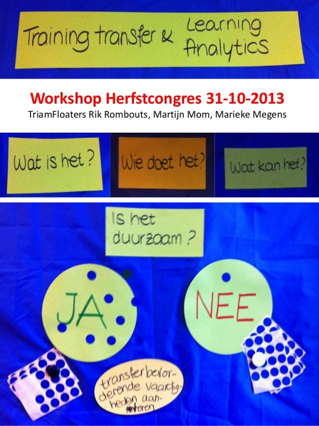 Herfstcongres - Beeldverslag Workshop Training Transfer & Learning Analytics