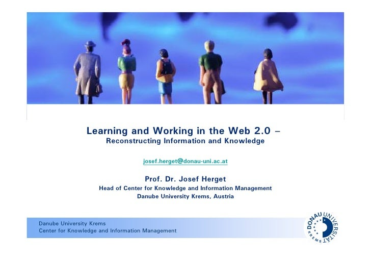 Learning and Working in the Web 2.0: Reconstructing Information and Knowledge
