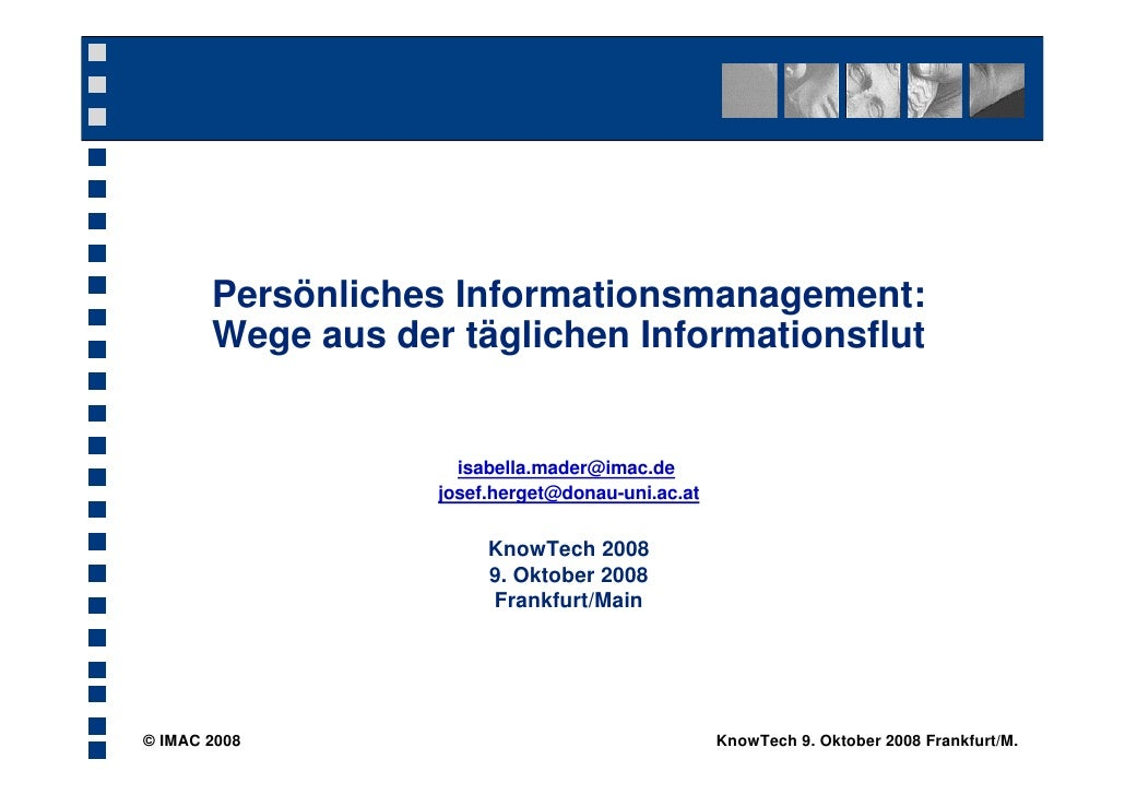 Persönliches Informationsmanagement:        Wege aus der täglichen Informationsflut                        isabella.mader@...