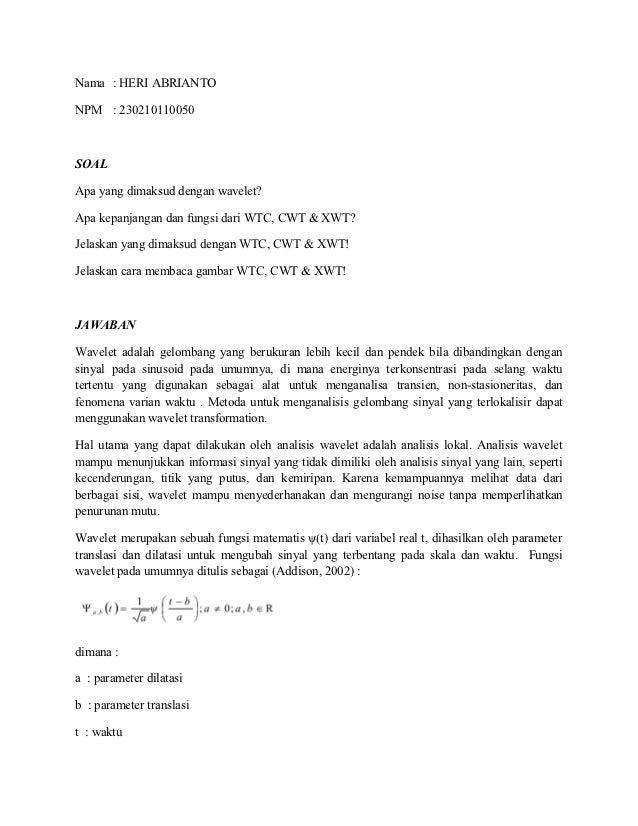 Nama : HERI ABRIANTONPM : 230210110050SOALApa yang dimaksud dengan wavelet?Apa kepanjangan dan fungsi dari WTC, CWT & XWT?...