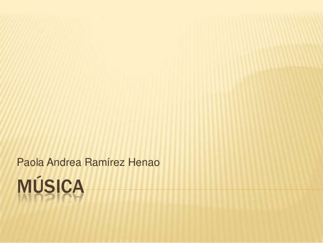 Paola Andrea Ramírez Henao  MÚSICA