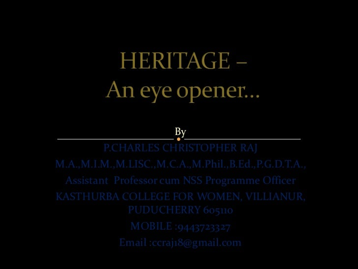Heritage , India-- an eye opener  BY CHARLES CHRISTOPHER RAJ