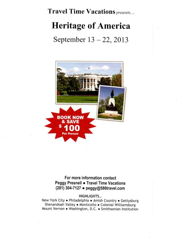 Travel Time Vacations                    presents.    Heritage of America     September 13 - 2 2 , 2013            For mor...