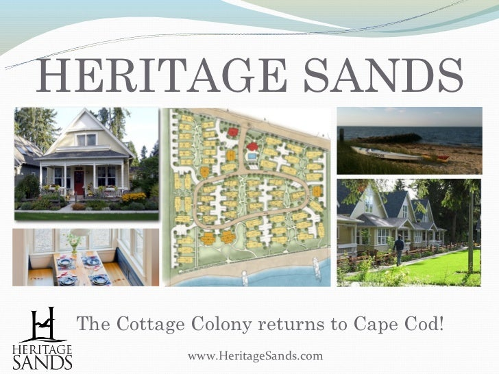 HERITAGE SANDS The Cottage Colony returns to Cape Cod!            www.HeritageSands.com