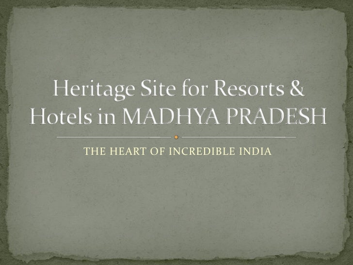 Heritage Site For Resorts & Hotels In Madhya Pradesh