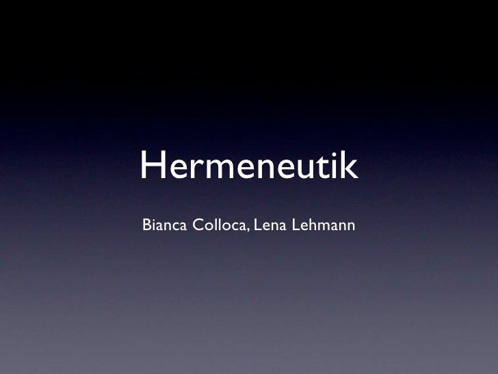 Hermeneutik Bianca Colloca, Lena Lehmann