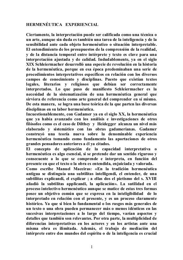 HERMENÉUTICA EXPERIENCIAL Ciertamente, la interpretación puede ser calificada como una técnica o un arte, aunque sin duda ...