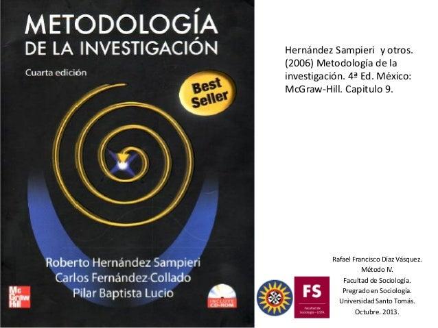 Rafael Francisco Díaz Vásquez. Método IV. Facultad de Sociología. Pregrado en Sociología. Universidad Santo Tomás. Octubre...