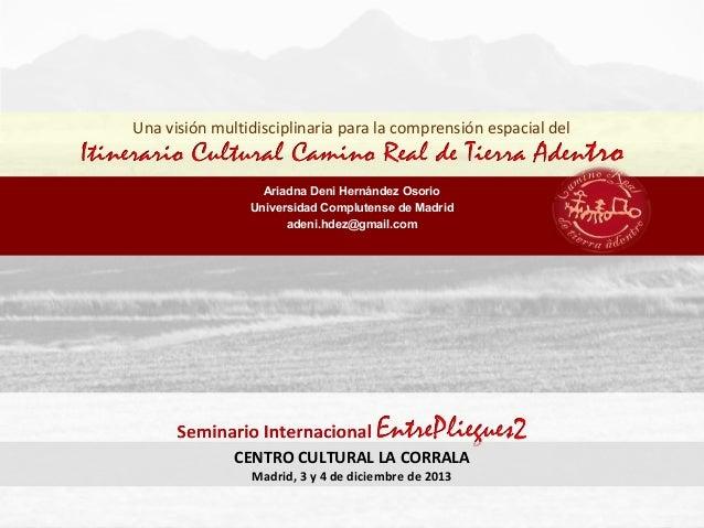 Una visión multidisciplinaria para la comprensión espacial del  Ariadna Deni Hernández Osorio Universidad Complutense de M...