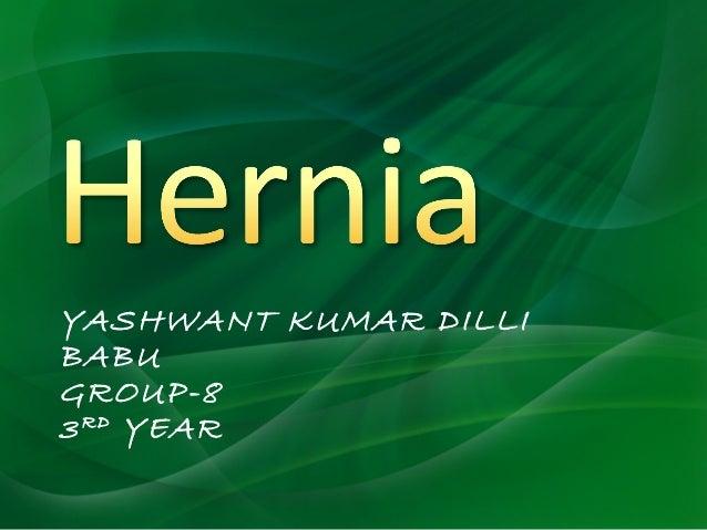 Hernia  yashwant kumar.