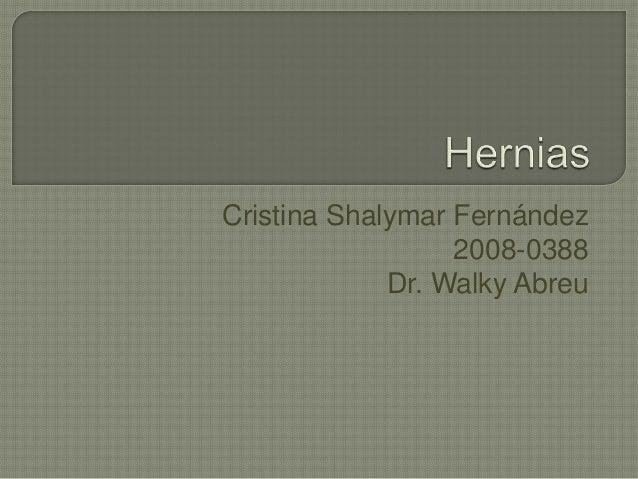 Cristina Shalymar Fernández                  2008-0388             Dr. Walky Abreu