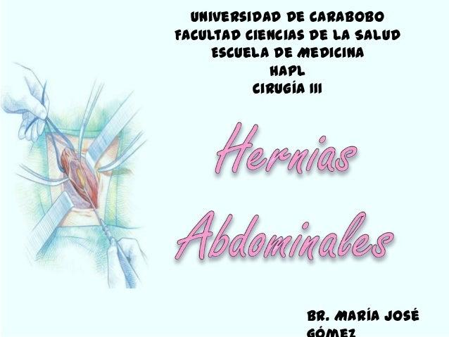 Br. María José Universidad de Carabobo Facultad Ciencias de la Salud Escuela de Medicina HAPL Cirugía III