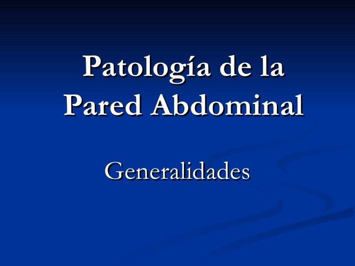 Patología de laPared Abdominal  Generalidades
