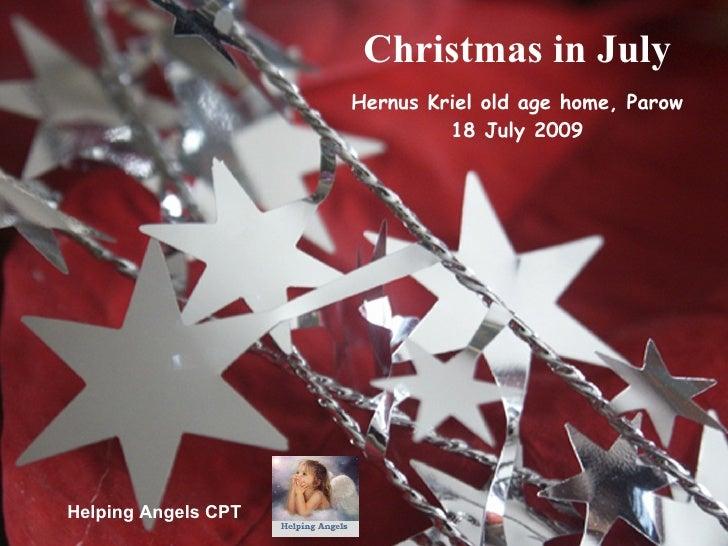 Christmas in July                      Hernus Kriel old age home, Parow                               18 July 2009     Hel...