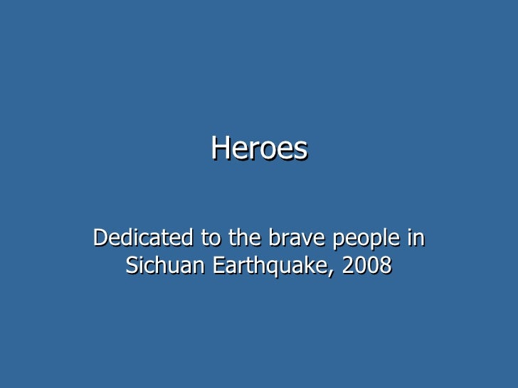 Heros of  Sichuan Earthquake 2008