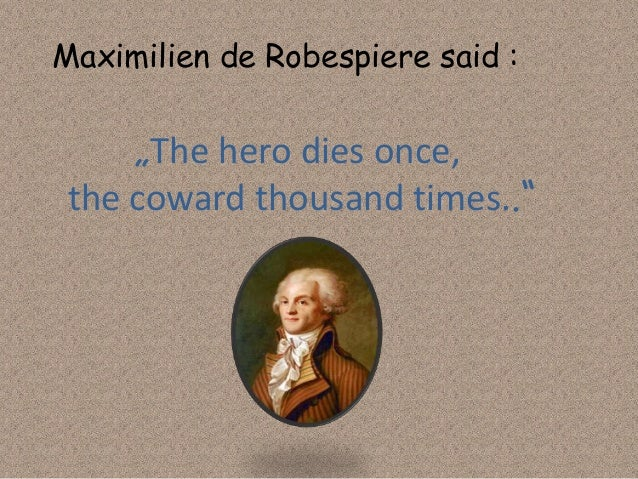 maximilien de robespierre a unconventional hero Biography of maximilien de robespierre his profile and public standing changed greatly when he was elected as deputy for the third estate in 1788 after his election to the estates- general, he became a leading advocate for the rights of citizens and for a new constitution.