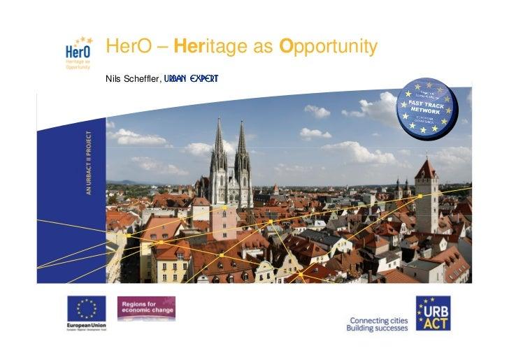 LOGOPROJECT          HerO – Heritage as Opportunity          Nils Scheffler, Urban Expert