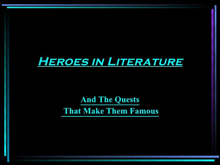 Heroes in Literature And The Quests That Make Them Famous