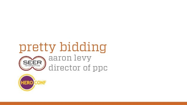 Pretty PPC Bidding - HeroConf