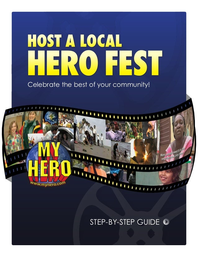 HOST A LOCAL  HERO FEST Celebrate the best of your community!  STEP-BY-STEP GUIDE