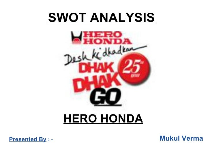swot of hero This is the swot analysis of hero moto crop formerly known as hero honda, hero monocorp ltd is an indian manufacturing company of scooters and motorcycles the.
