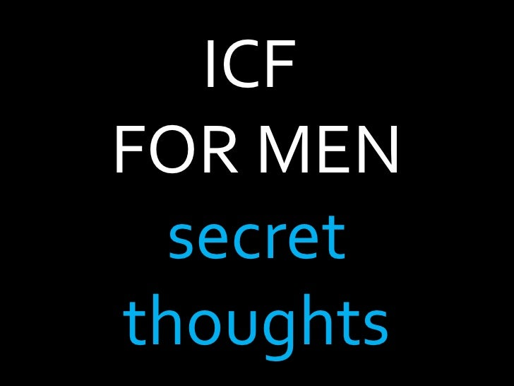 ICF  FOR MEN secret thoughts