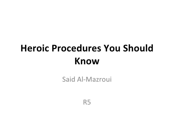 Heroic procedures you should know