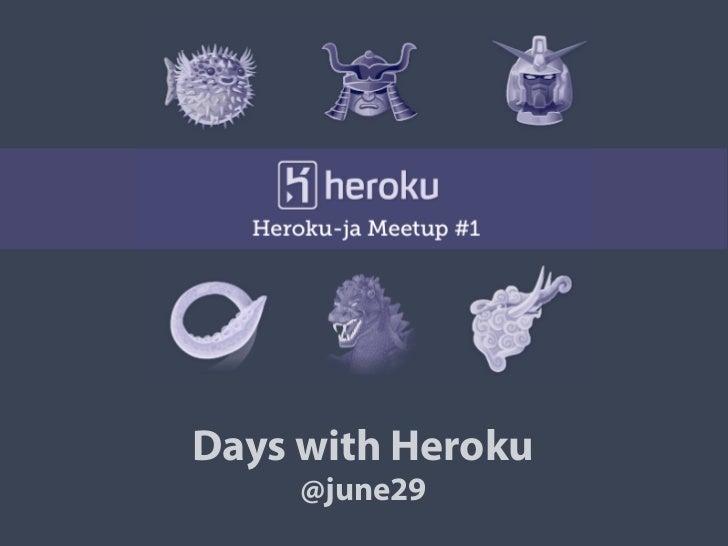 Days with Heroku     @june29