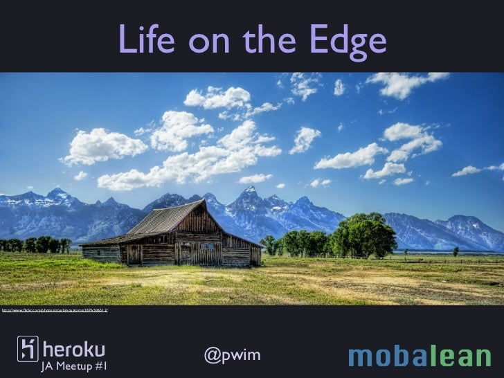 Life on the Edgehttp://www.flickr.com/photos/stuckincustoms/3376506512/                                                    ...